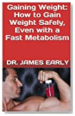Gaining Weight: How to Gain Weight Safely, Even with a Fast Metabolism