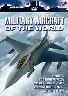 Military Aircraft Of The World - F-16 Fighting Falcon / Mirage / Hawkeye / F-111 [DVD]