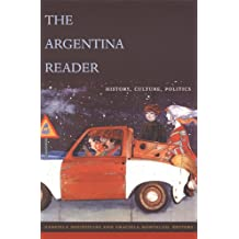 The Argentina Reader: History, Culture, Politics