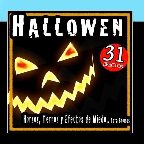 Halloween. Horror, Terror. 31 Efectos de Miedo Para Bromas
