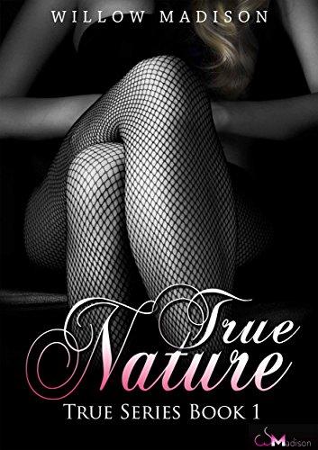 True Nature:A Dark Romance (True Series Book 1)