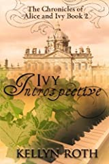 Ivy Introspective (The Chronicles of Alice and Ivy) (Volume 2) Paperback