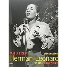 Tras La Escena/ Behind the Scenes: La Fotografia De Herman
