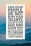 Gifts Delight LAMINATED 24x36 Poster: A great motivational e from Pope Francis. Catholic CatholicChurch Catholic es