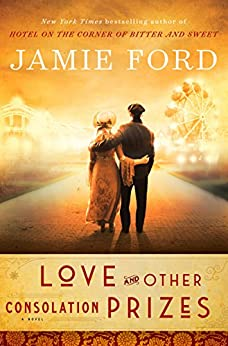 Love and Other Consolation Prizes: A Novel by [Ford, Jamie]