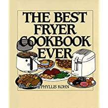 The Best Fryer Cookbook Ever by Phyllis Kohn (1998-10-21)