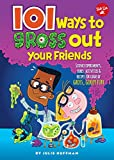 img - for 101 Ways to Gross Out Your Friends book / textbook / text book