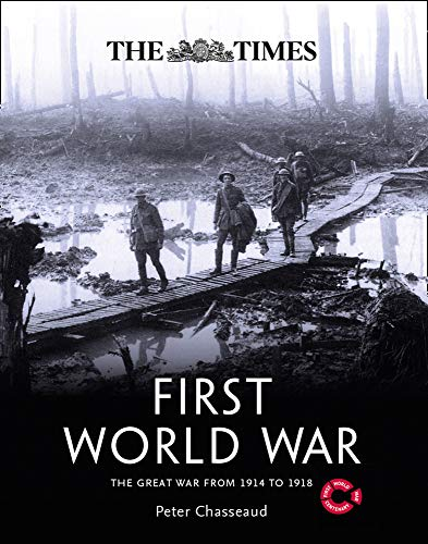 The Times First World War: The Great War from 1914 to 1918