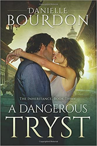 A Dangerous Tryst (The Inheritance)