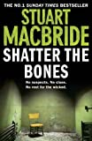 Shatter the Bones, Stuart MacBride, 0007344244