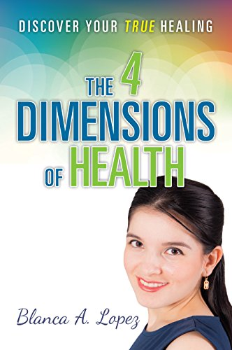 The 4 Dimensions of Health: Discover Your True Healing
