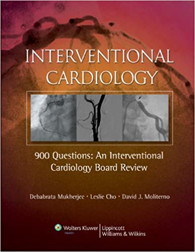 Interventional Cardiology: 900 Questions: An Interventional