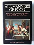 All Manners of Food, Stephen Mennell, 0631156380