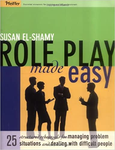 Read online Role Play Made Easy: 25 Structured Rehearsals for Managing Problem Situations and Dealing With Difficult People PDF, azw (Kindle), ePub