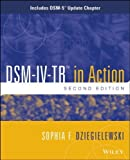 DSM-IV-TR in Action: Includes DSM-5 Update Chapter by Sophia F. Dziegielewski (2014-01-13)