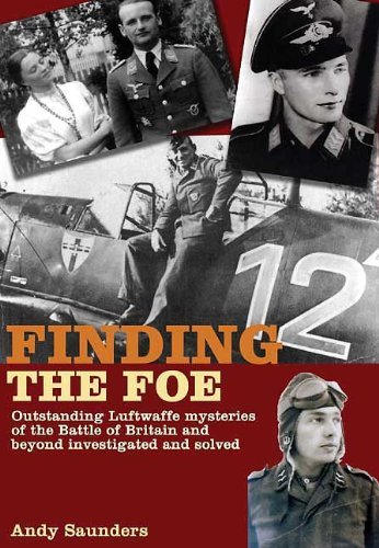 By Andy Saunders FINDING THE FOE: Outstanding Mysteries of the Battle of Britain and Beyond Investigated and Solved (1st First Edition) [Hardcover] pdf