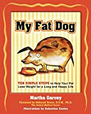 img - for My Fat Dog: Ten Simple Steps to Help Your Pet Lose Weight for a long and Happy Life book / textbook / text book