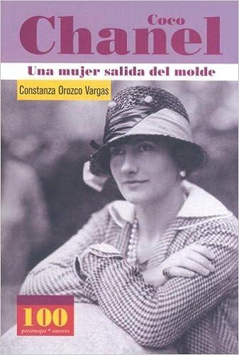 Coco Chanel -Una mujer salida del molde (100 Personajes-100 ...