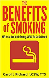 The Benefits of Smoking: WHY It's So Hard to Quit Smoking & WHAT You Can Do About It