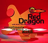 Compliments on your kiss [Single-CD] by Red Dragon