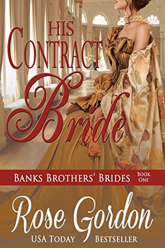 His contract bride banks brothers brides book 1 kindle his contract bride banks brothers brides book 1 by gordon rose fandeluxe Choice Image