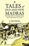 Tales of Old and New Madras: The Dalliance of Miss Mansell and 37 other stories of 375 years