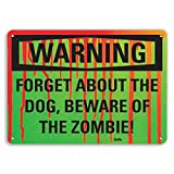 "Product review for PetKa Signs and Graphics PKFO-0057-NA_14x10 ""Forget about the dog, beware of the ZOMBIE!"" Aluminum Sign, 14"" x 10"""