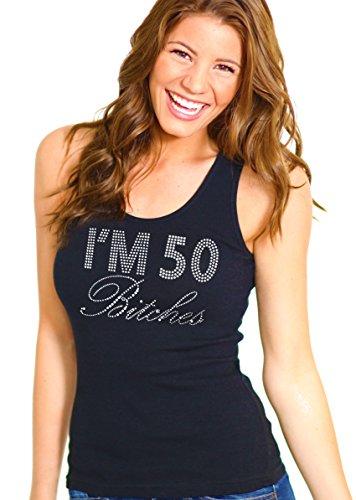 I'm 50 Bitches Women's Birthday Rhinestone Tank Top Medium Black
