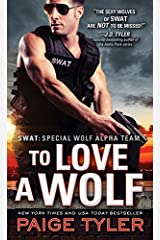 To Love a Wolf (SWAT Book 4) Kindle Edition