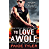 To Love a Wolf (SWAT Book 4)