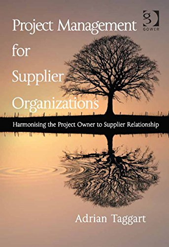 Download Project Management for Supplier Organizations: Harmonising the Project Owner to Supplier Relationship Pdf