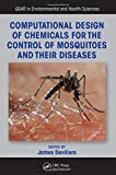 img - for Computational Design of Chemicals for the Control of Mosquitoes and Their Diseases (QSAR in Environmental and Health Sciences) book / textbook / text book