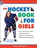 Hockey Book for Girls, The (Books for Girls)