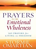 Prayers for Emotional Wholeness, Stormie Omartian, 1594153124