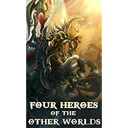 Four Heroes of the Other Worlds (Epic LitRPG)