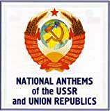 National Anthems of the USSR and Union Republics