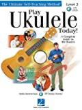 Play Ukulele Today! Level Two: A Complete Guide to the Basics