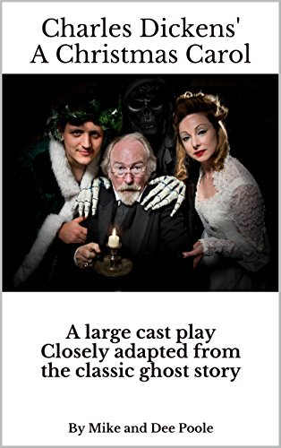 Charles Dickens' A Christmas Carol (Acting Edition): A large cast play - closely adapted from the classic ghost story (Cast Plays Large Christmas)