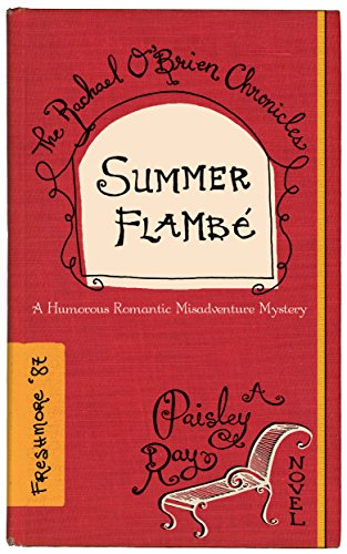Summer Flambè (The Rachael O'Brien Chronicles Book 2) by [Ray, Paisley]