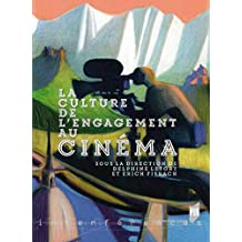 La culture de l'engagement au cinéma (Interférences) (French Edition)