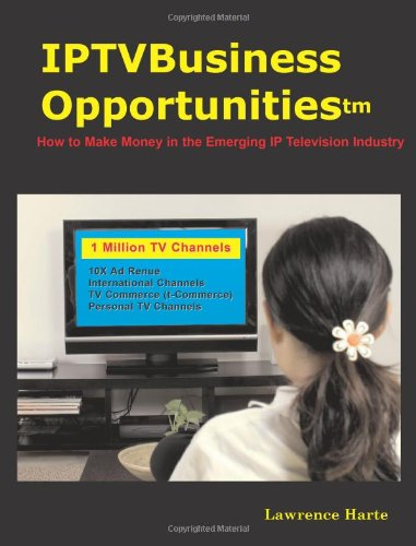 Price comparison product image IPTV Business Opportunities, How to Make Money in the Emerging IP Television Industry