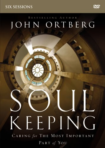 Soul Keeping Video Study: Caring for the Most Important Part of You ()