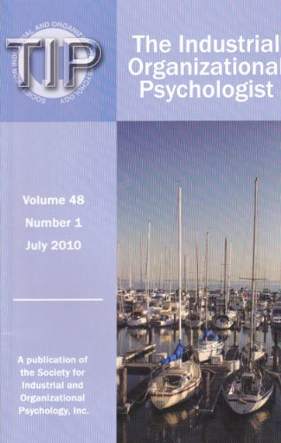 The Industrial Orginizational Psychologist (July 2010) Interview with Stan Silverman; Practitioner Perspectives: The Science-practice Gap in I-O Psychology; SIOP: Multiple Articles (Vol. 48, No. 1)