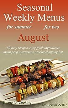 Seasonal Weekly Menus: Summer Menus for August by [Zeller, Kate]