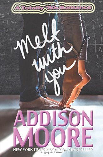 Melt With You: (A Totally '80s Romance) ebook