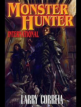 Monster Hunter International (Monster Hunters International Book 1) by [Correia, Larry]
