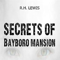 Secrets of Bayboro Mansion