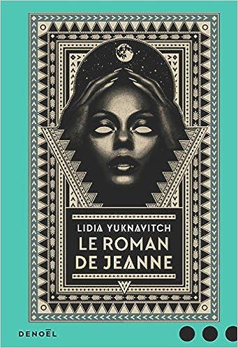 Lidia Yuknavitch - Le Roman de Jeanne