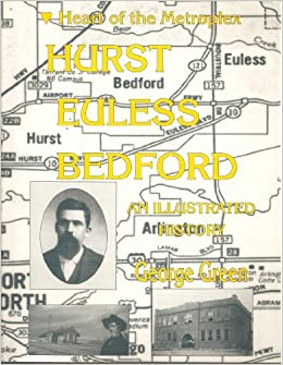 Book Hurst, Euless, and Bedford: Heart of the Metroplex : An Illustrated History