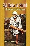 Sai Baba of Shirdi: A Biographical Investigation